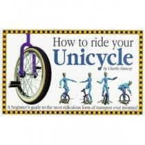 How To Ride Your Unicycle Book